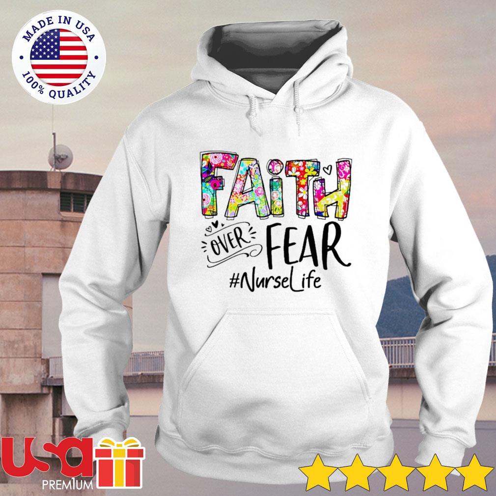 Faith over fear nurse life hoodie