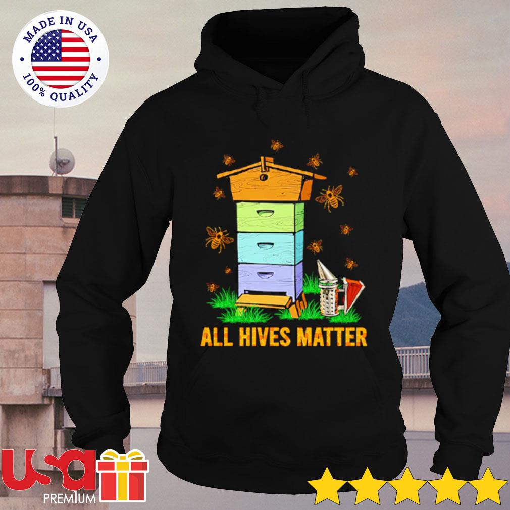 All hives matter s hoodie