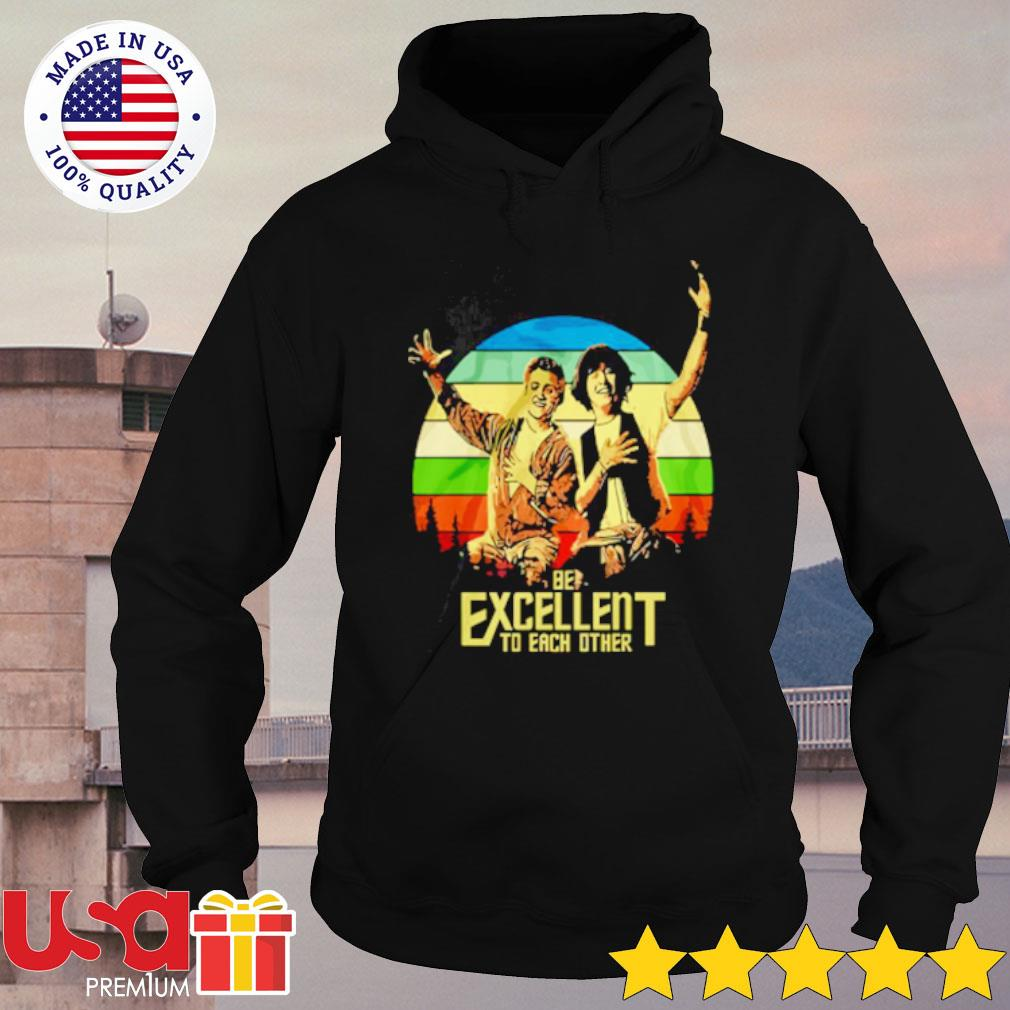 Bill and Ted's be excellent to each other s hoodie