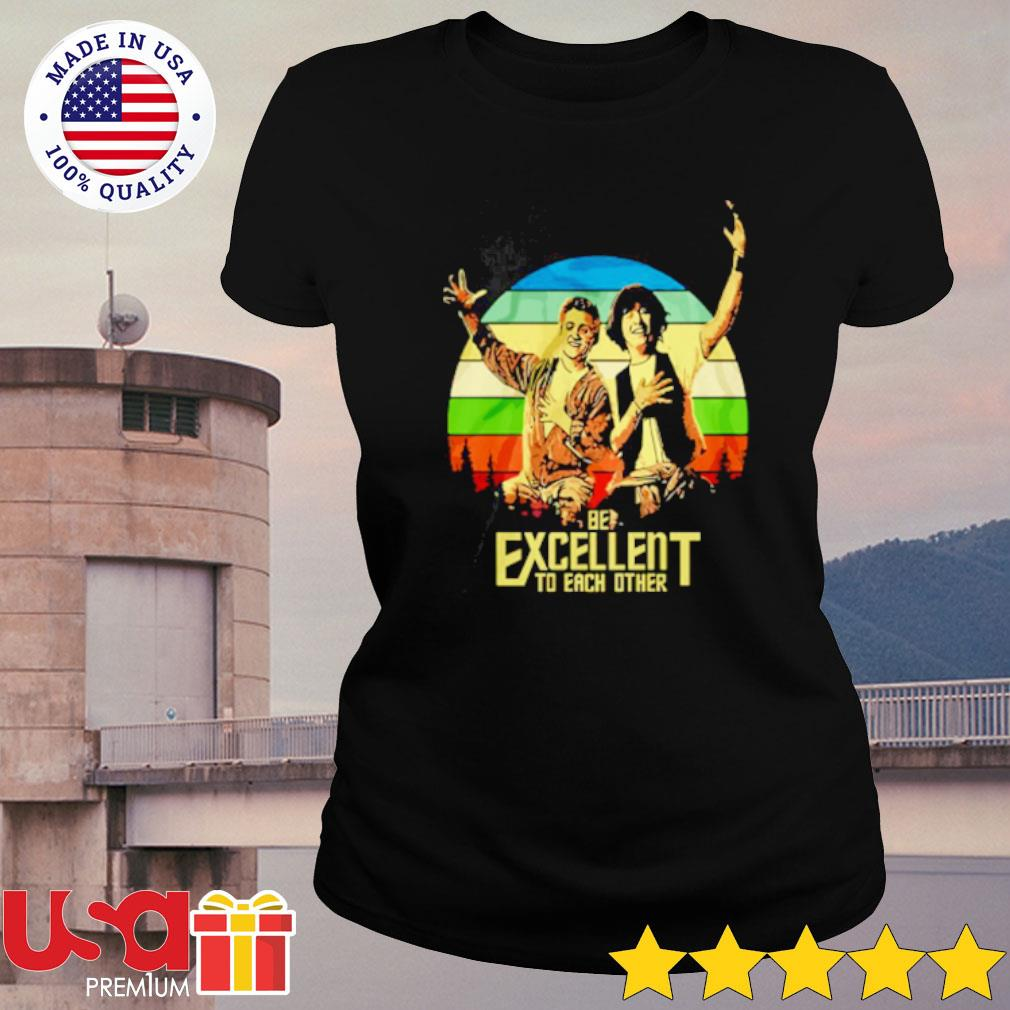 Bill and Ted's be excellent to each other s ladies-tee