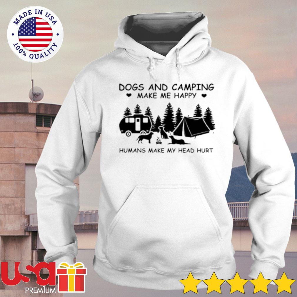 Dogs and camping make me happy s hoodie
