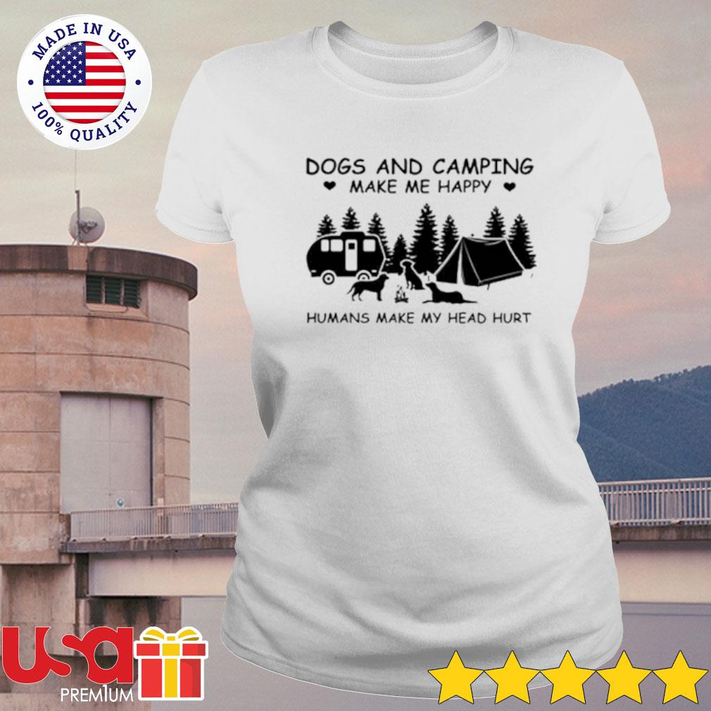Dogs and camping make me happy s ladies-tee