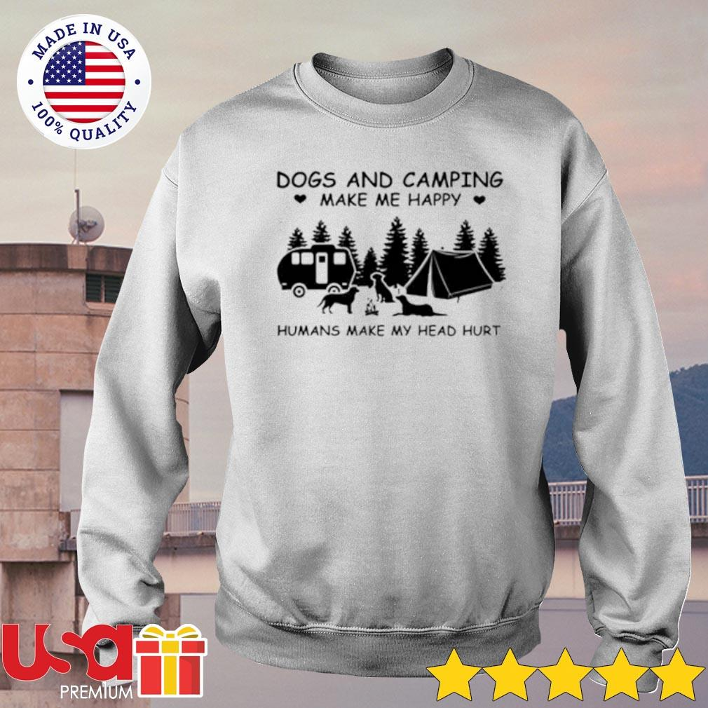 Dogs and camping make me happy s sweater