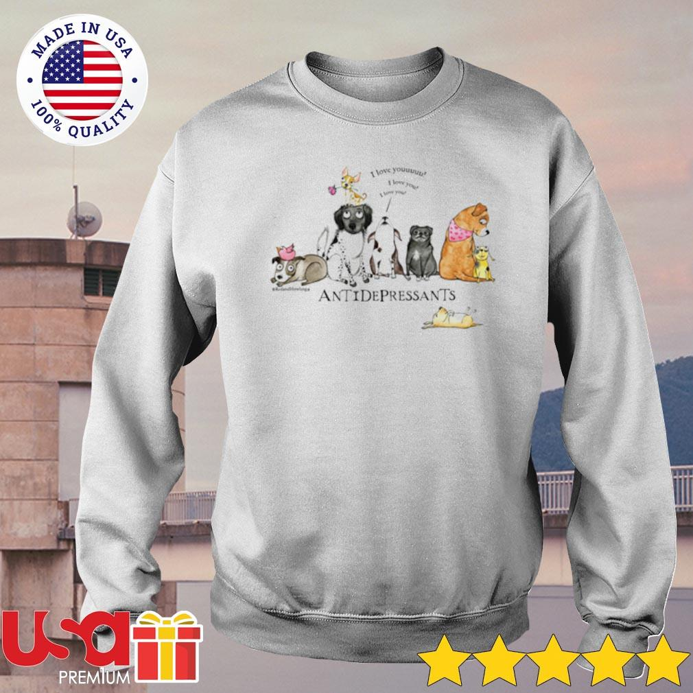 Dogs Antidepressants I love you s sweater