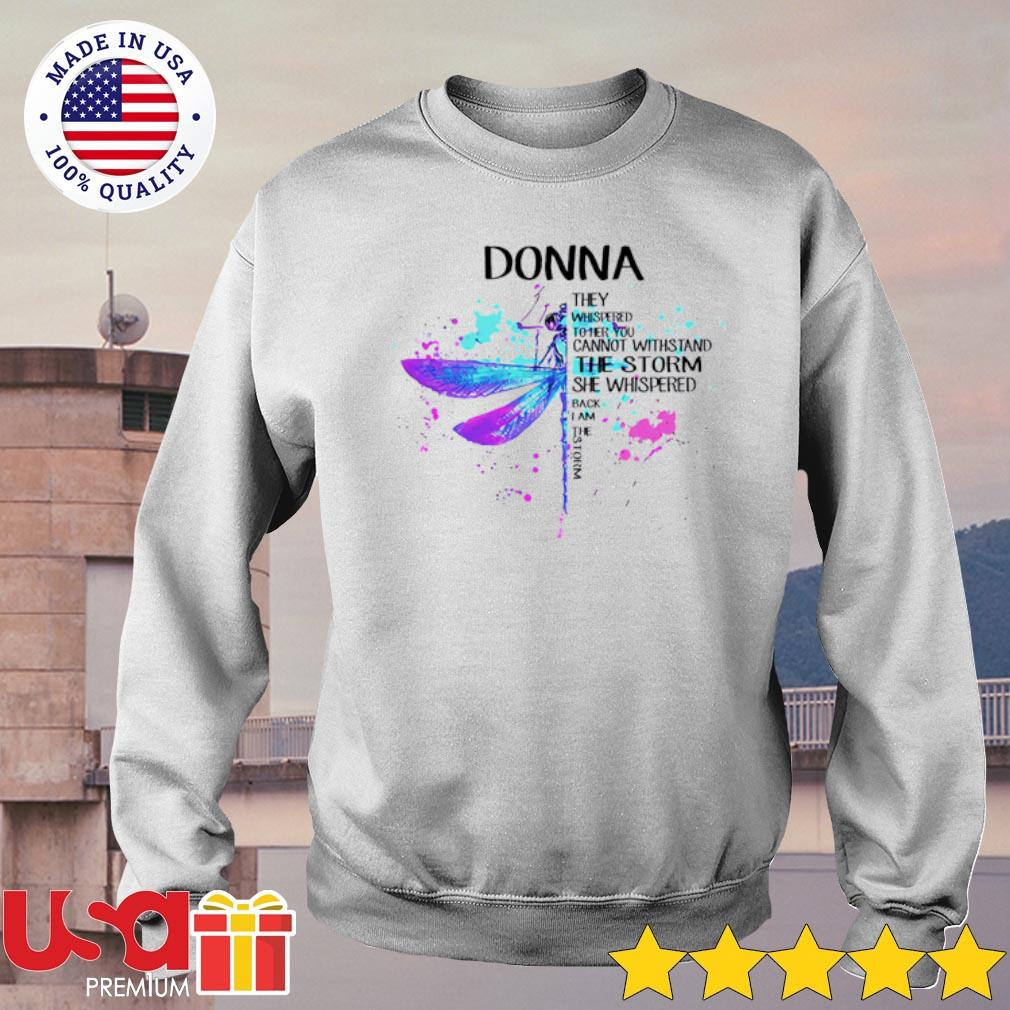 Donna They Whispered To Her You Cannot Withstand The Storm She Swishpered Watercolor Dragonfly Shirt sweater