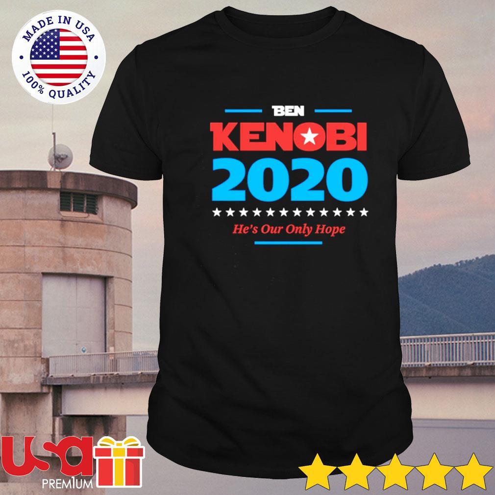 Ben Kenobi 2020 president he's our only hope shirt