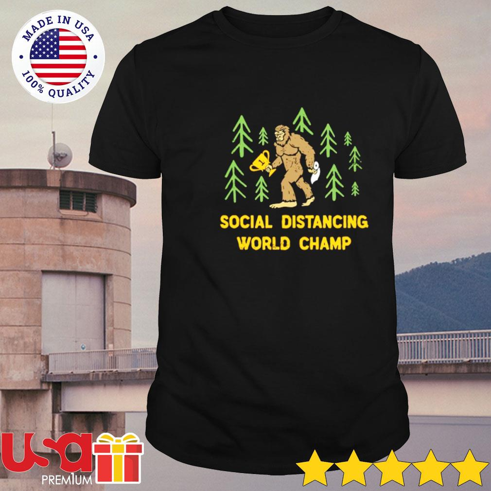 Bigfoot social distancing world champ shirt