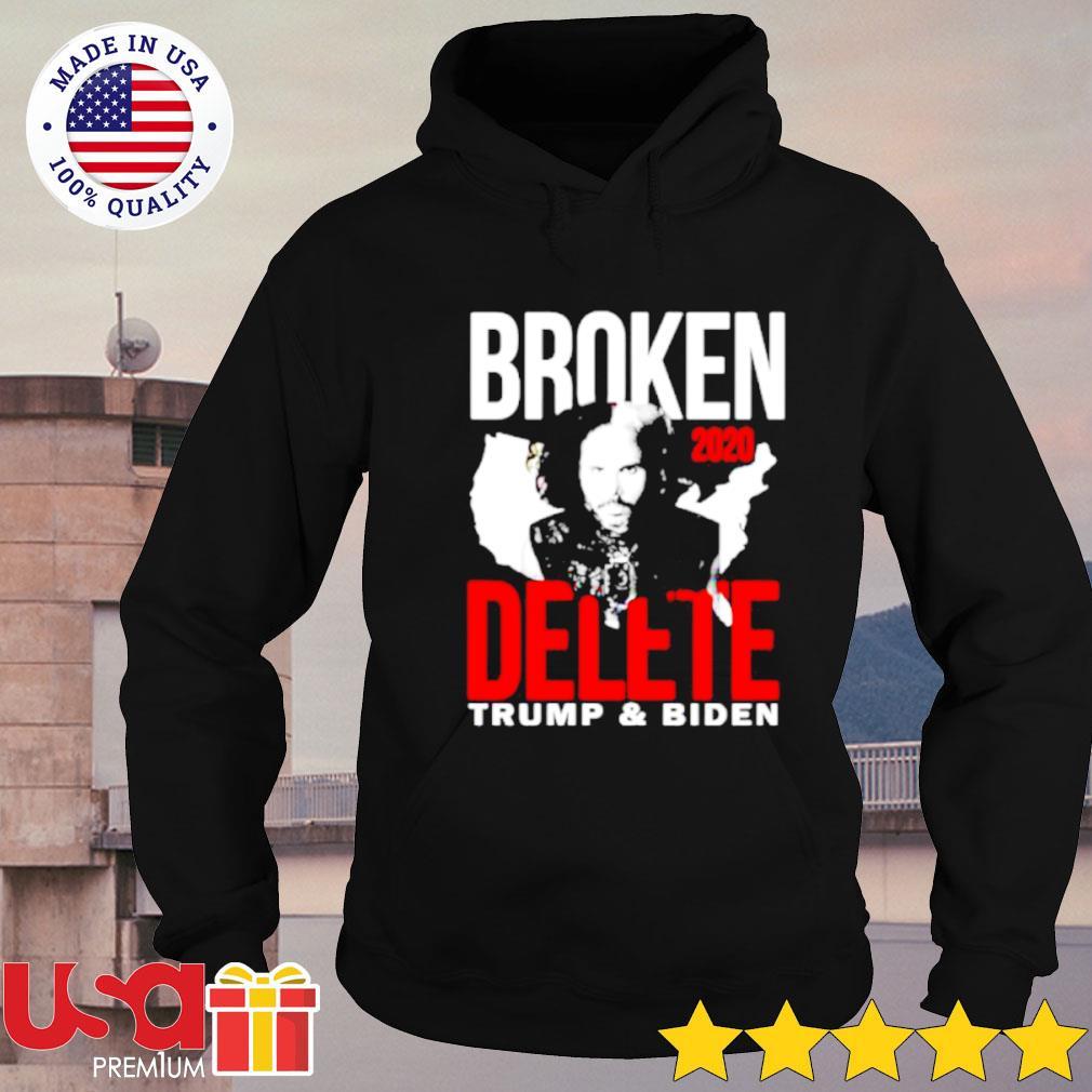 Broken 2020 delete Donald Trump and Joe Biden s hoodie
