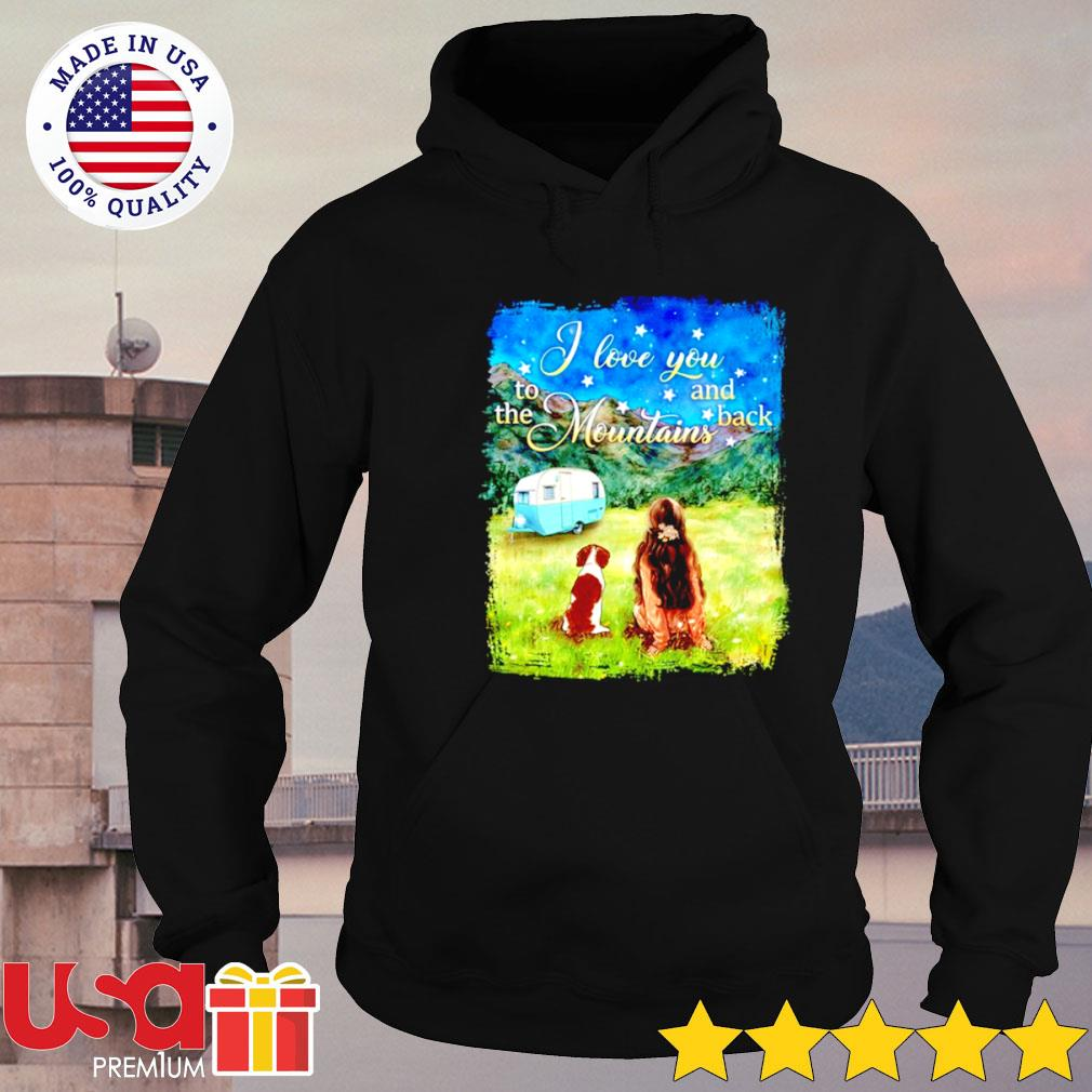 Camping I love you to the mountains and back s hoodie
