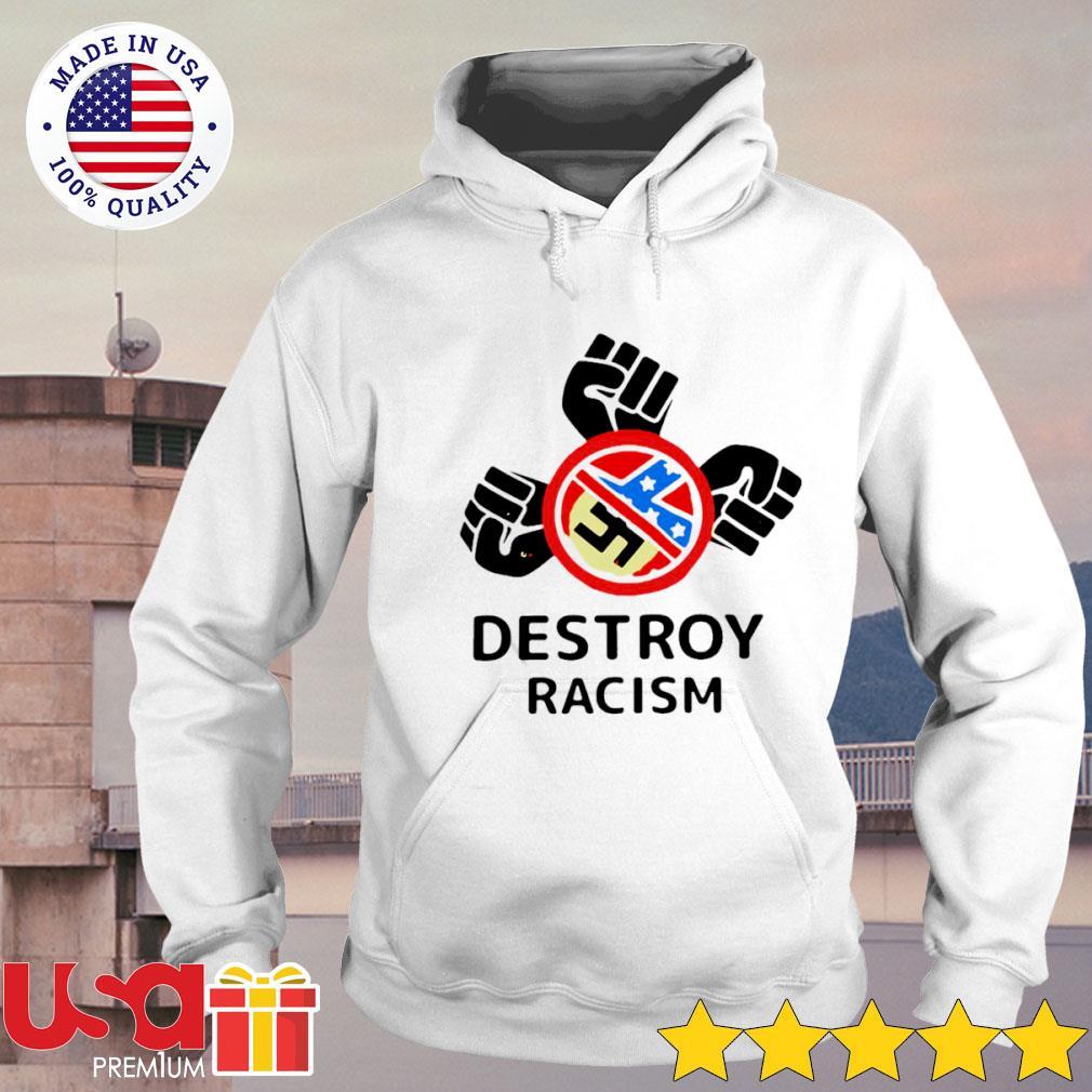 Destroy Racism s hoodie