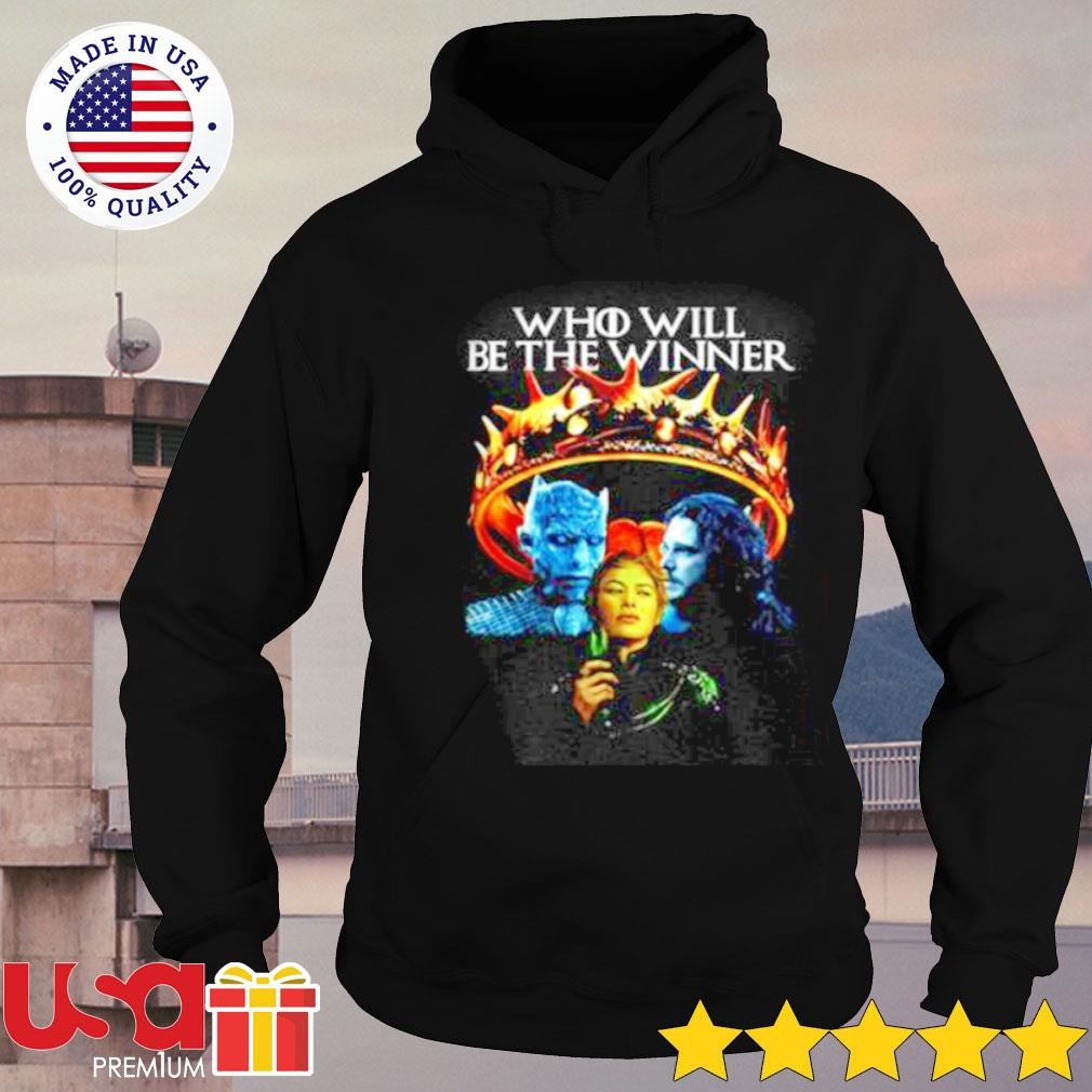 Game of Thrones who will be the winner s hoodie