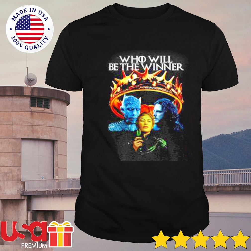 Game of Thrones who will be the winner shirt