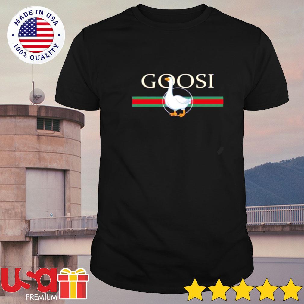 Goose Gucci Goosi shirt