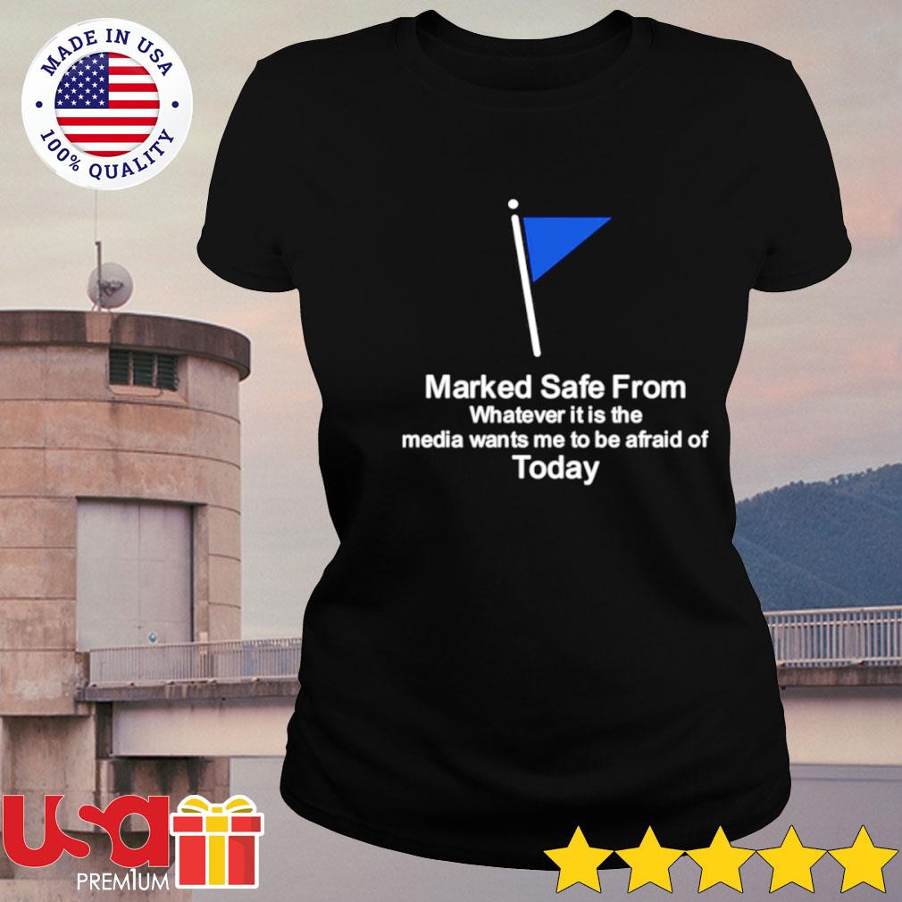 Marked safe from today s ladies-tee