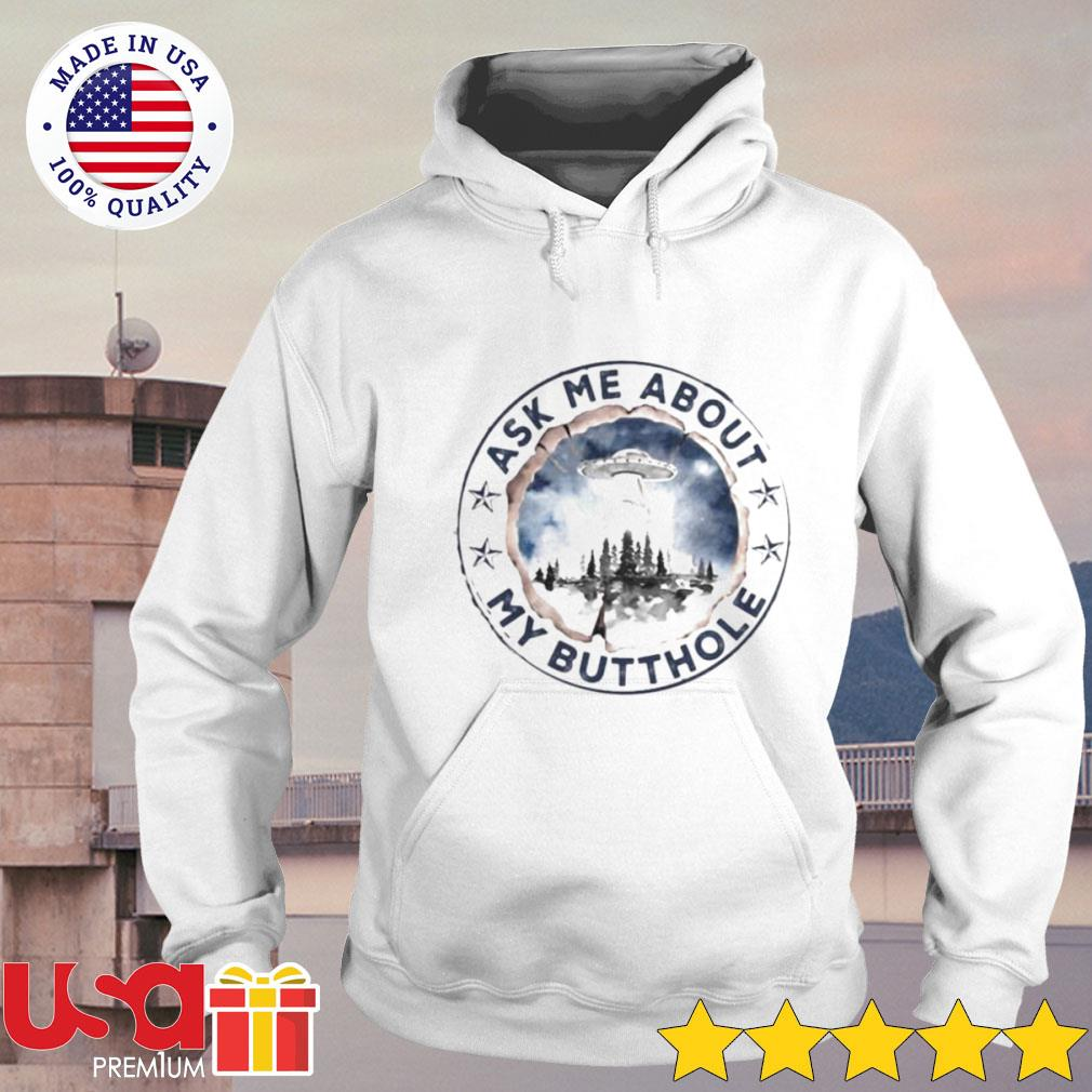 UFO ask me about my butthole stars s hoodie