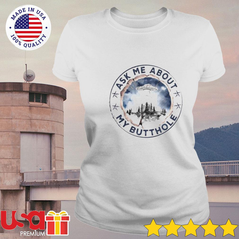 UFO ask me about my butthole stars s ladies-tee
