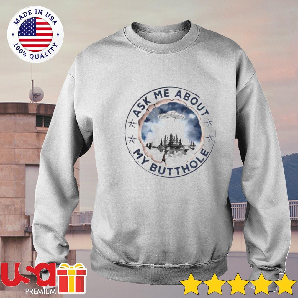 UFO ask me about my butthole stars s sweater