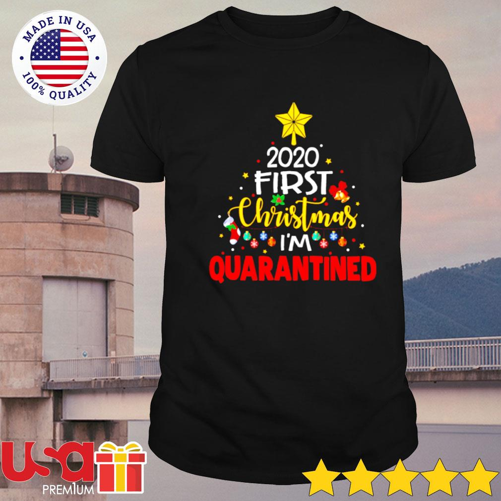 2020 First Christmas I'm quarantined shirt, hoodie, sweater and