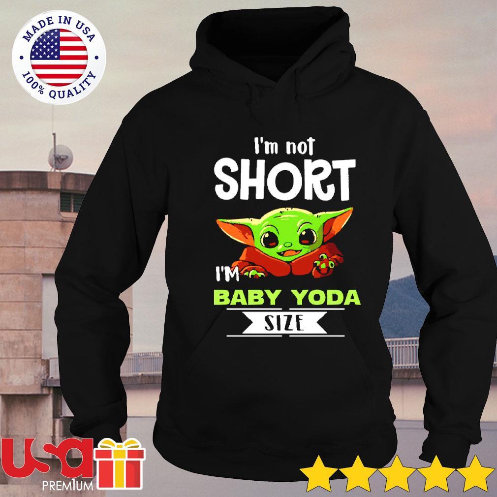 I'm Baby Yoda size I'm not short s hoodie