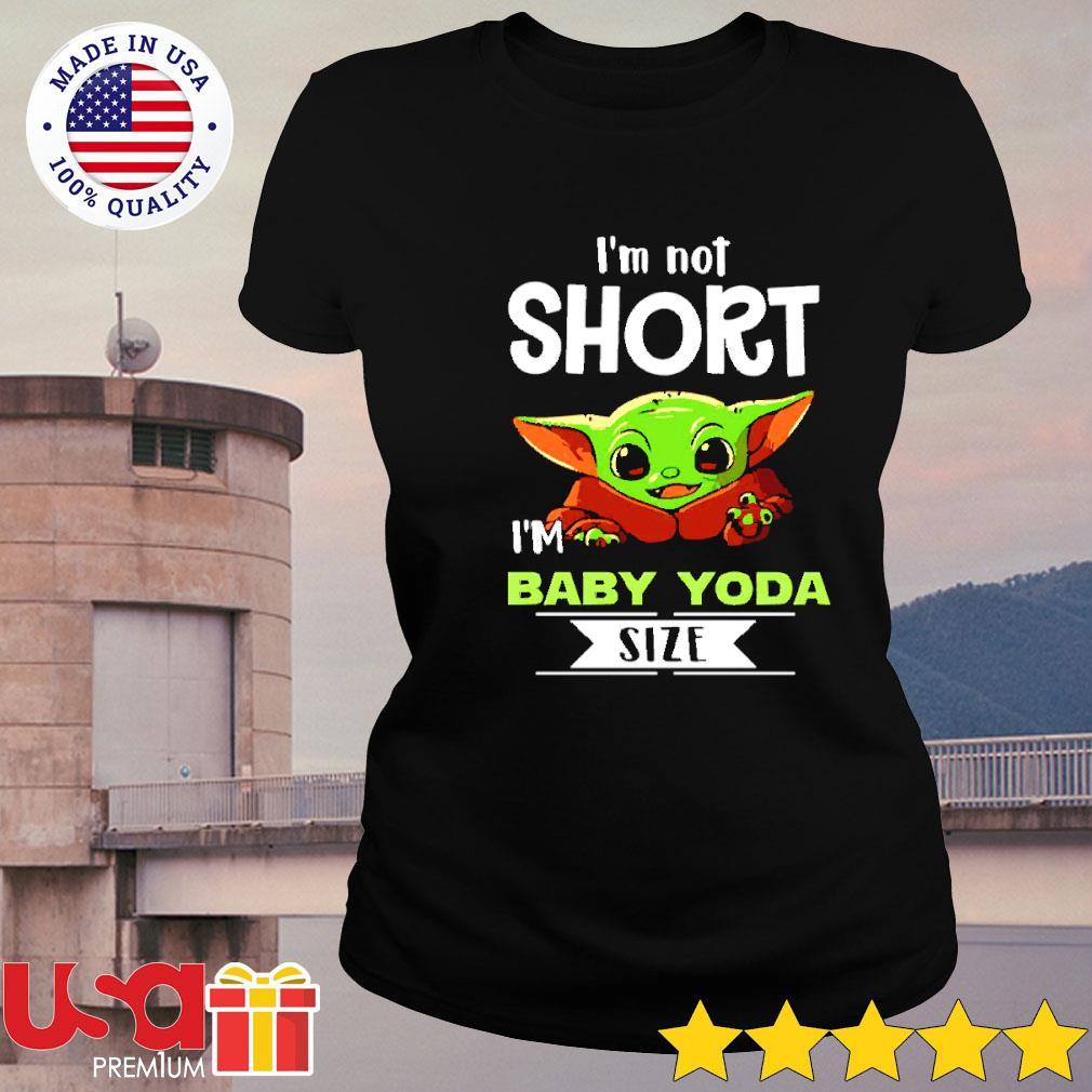 I'm Baby Yoda size I'm not short s ladies-tee