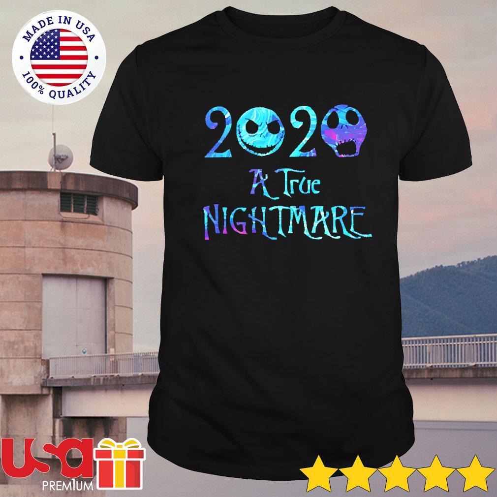 Jack Skellington 2020 a true nightmare Halloween shirt