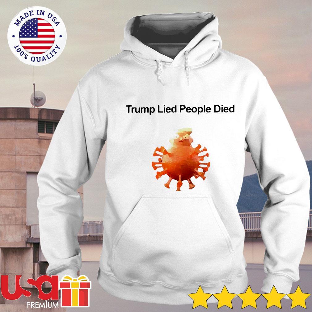 Trump lied people died Coronavirus Covid-19 s hoodie