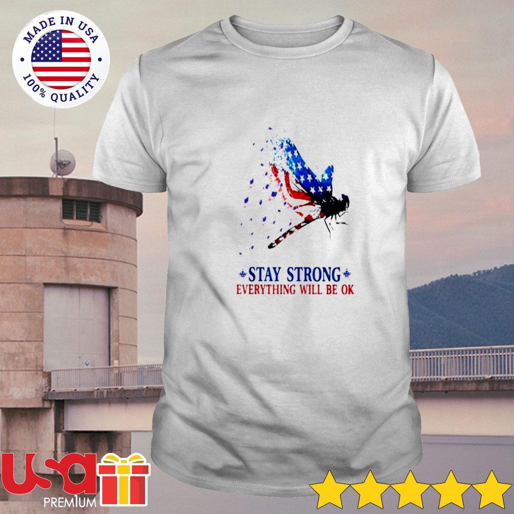 Athletics American Stay strong everything will be ok shirt