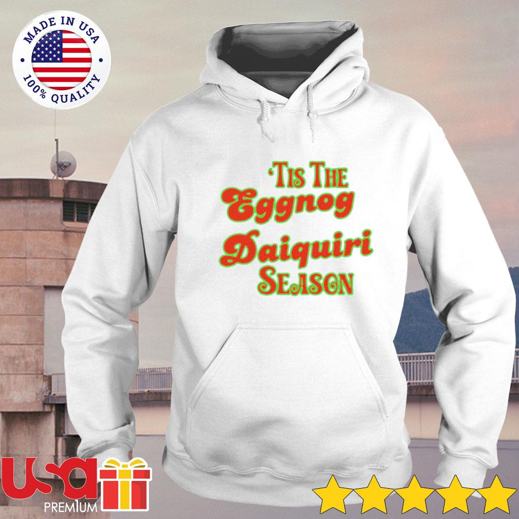 'Tis the eggnog daiquiri season s hoodie