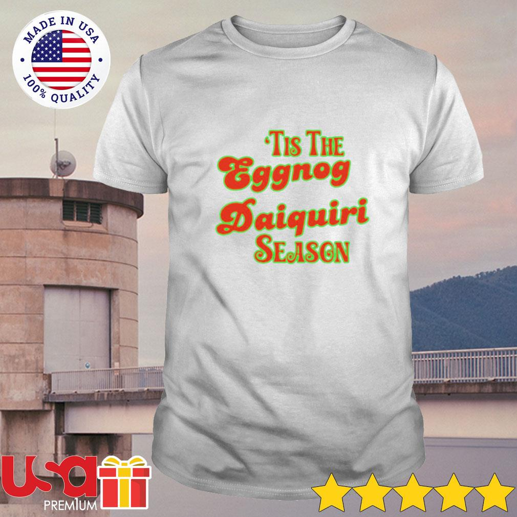 'Tis the eggnog daiquiri season shirt