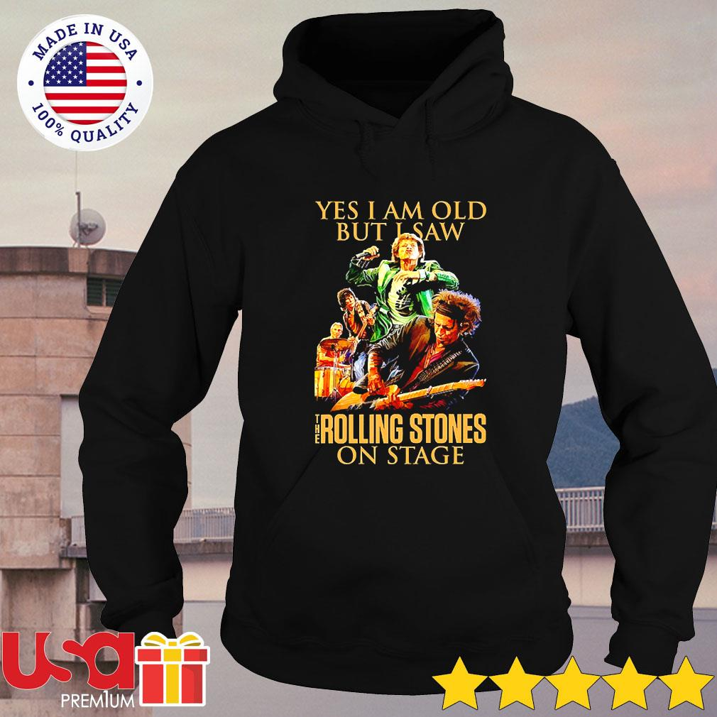 Yes I am old but I saw The Rolling Stones on stage s hoodie